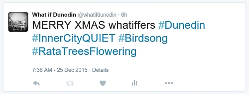 Tweet from @whatifdunedin 25.12.15