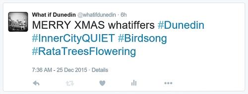 Tweet from @whatifdunedin 25.12.15